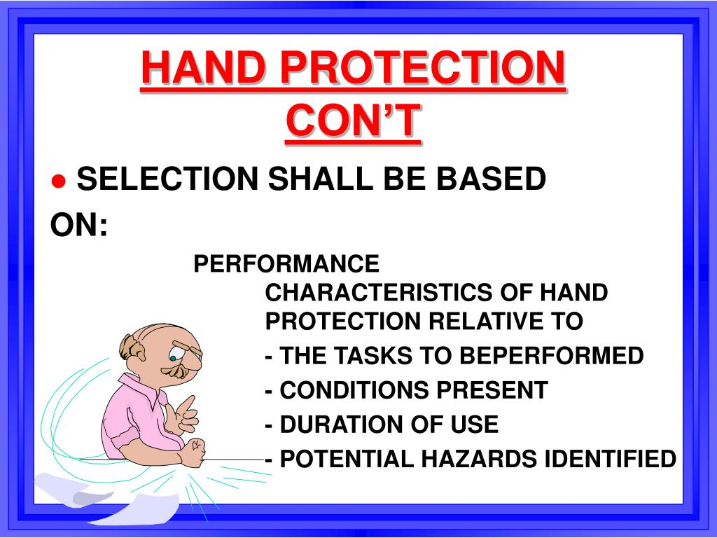 HAND PROTECTION    CON'T
