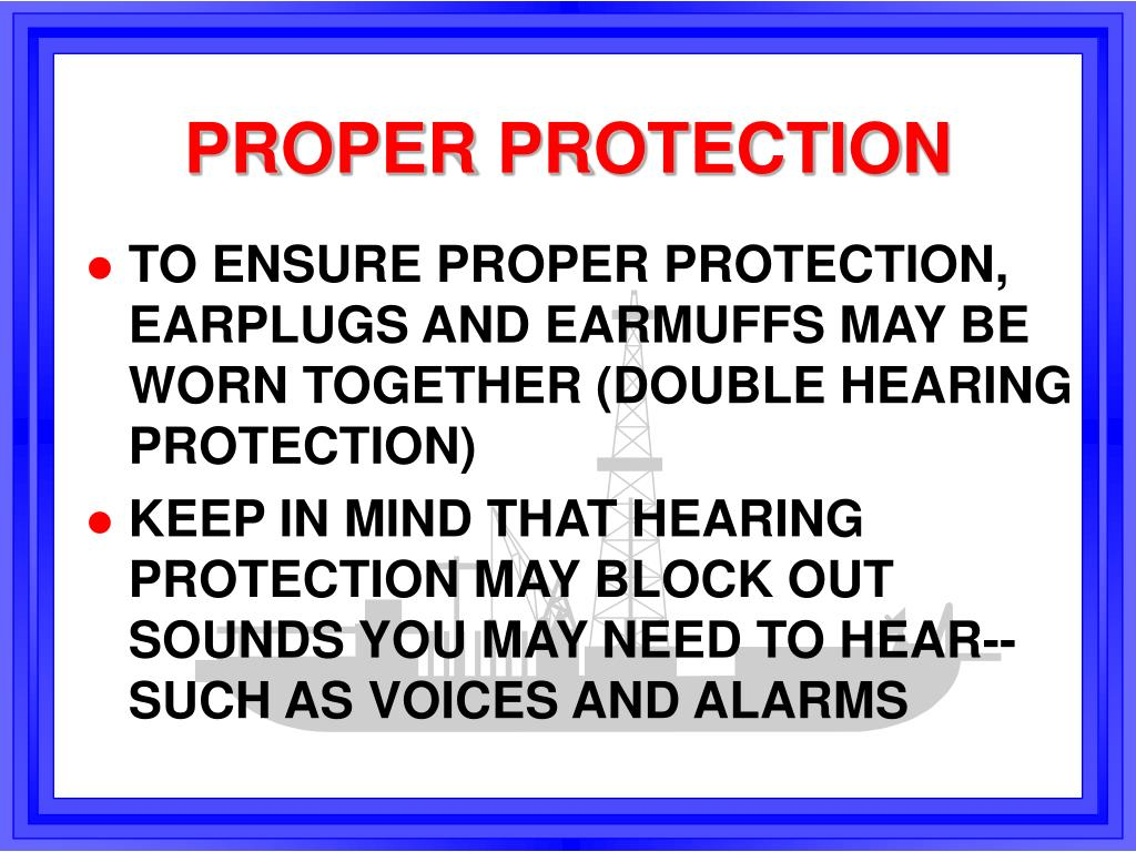 PROPER PROTECTION