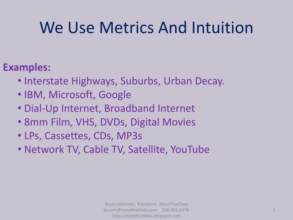 We Use Metrics And Intuition