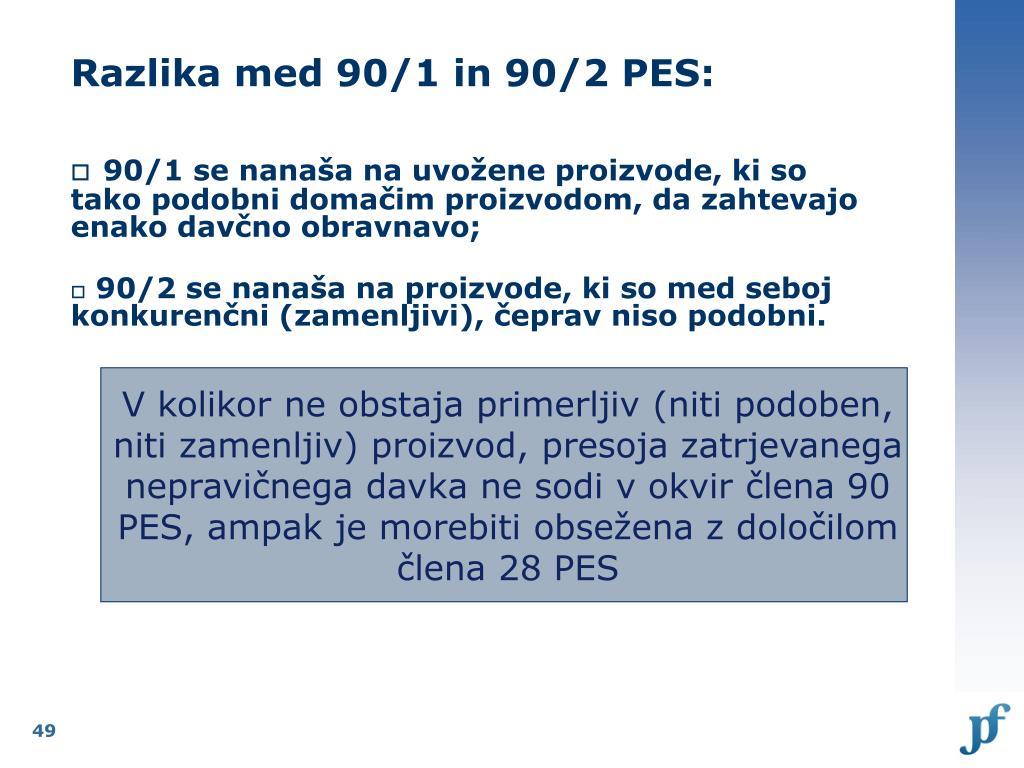 Razlika med 90/1 in 90/2 PES: