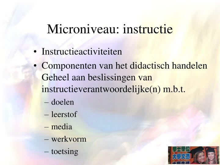 Microniveau: instructie