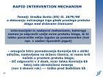 rapid intervention mechanism