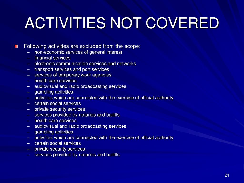 ACTIVITIES NOT COVERED