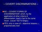 covert discriminations