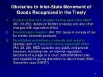 obstacles to inter state movement of goods recognized in the treaty
