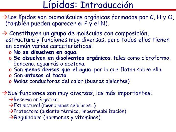 Los lípidos son biomoléculas orgánicas formadas por C, H y O, (también pueden aparecer el P y el N).