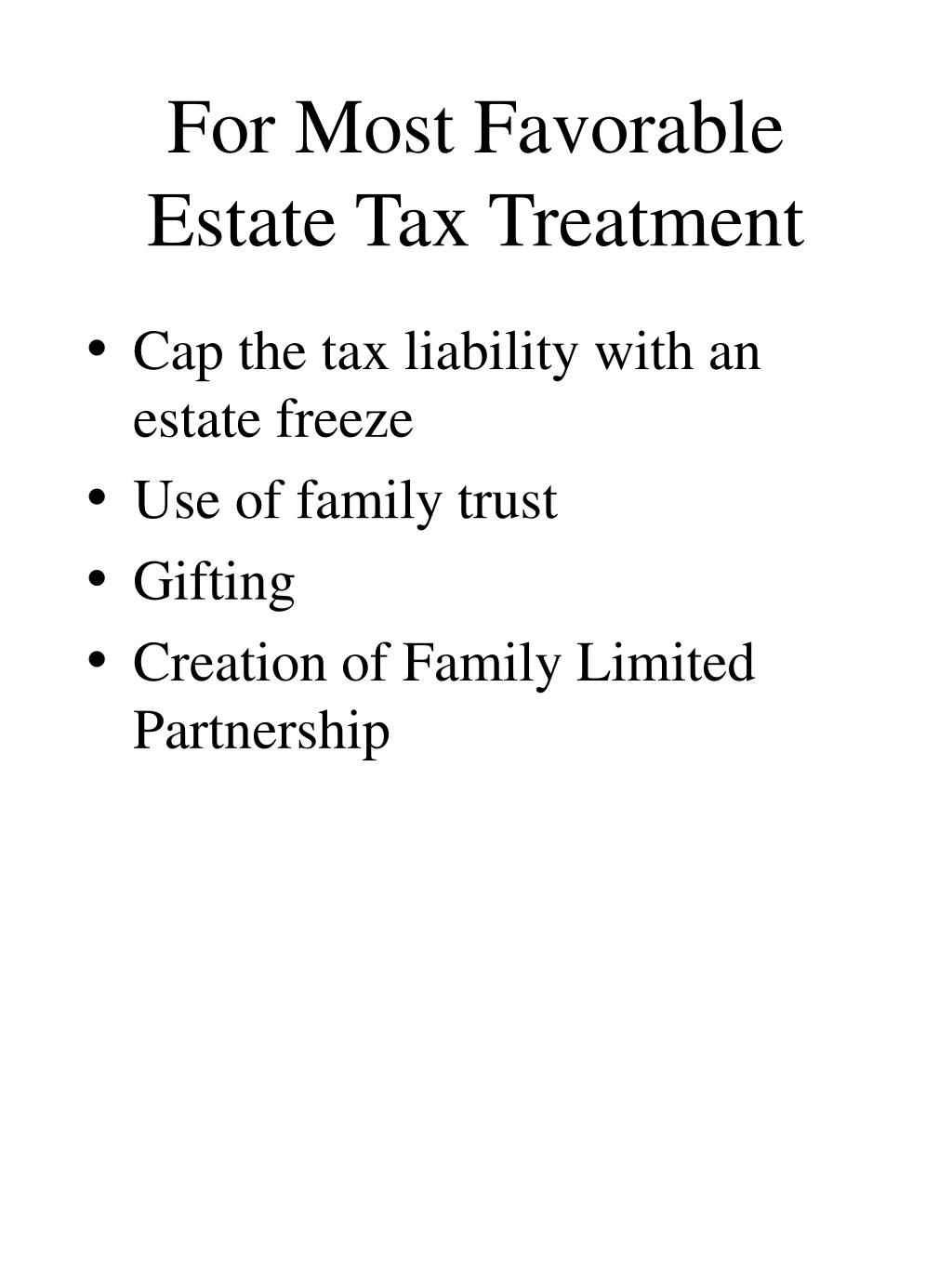 For Most Favorable Estate Tax Treatment