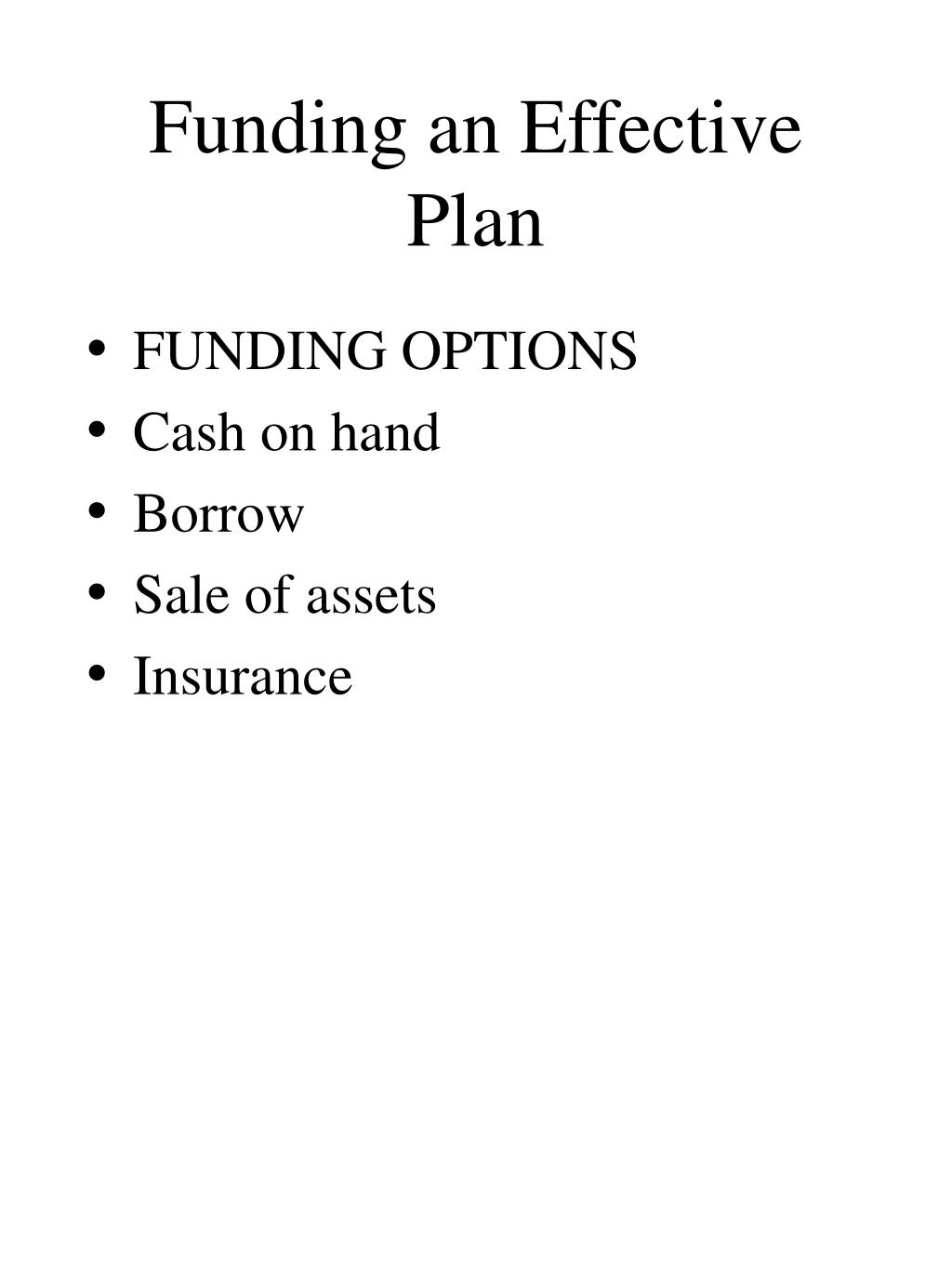 Funding an Effective Plan