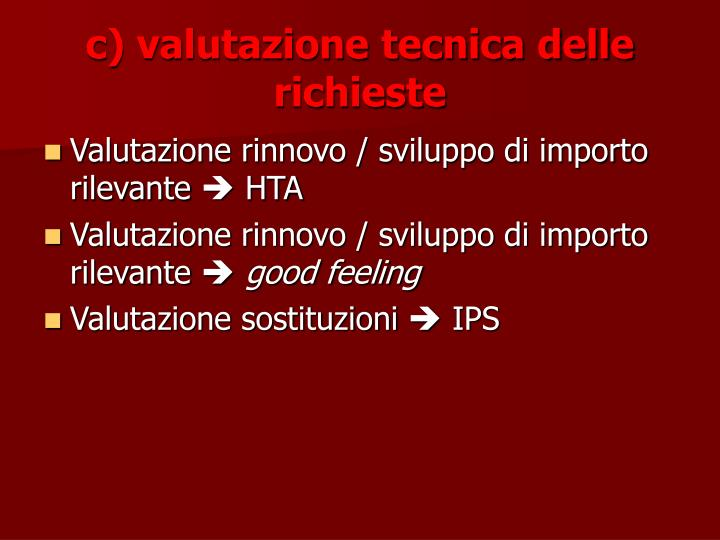 c) valutazione tecnica delle richieste