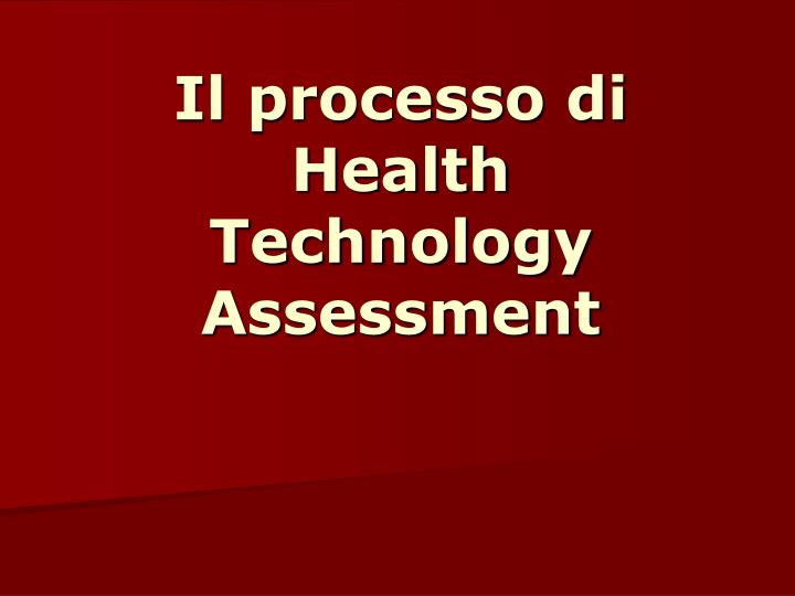 Il processo di health technology assessment