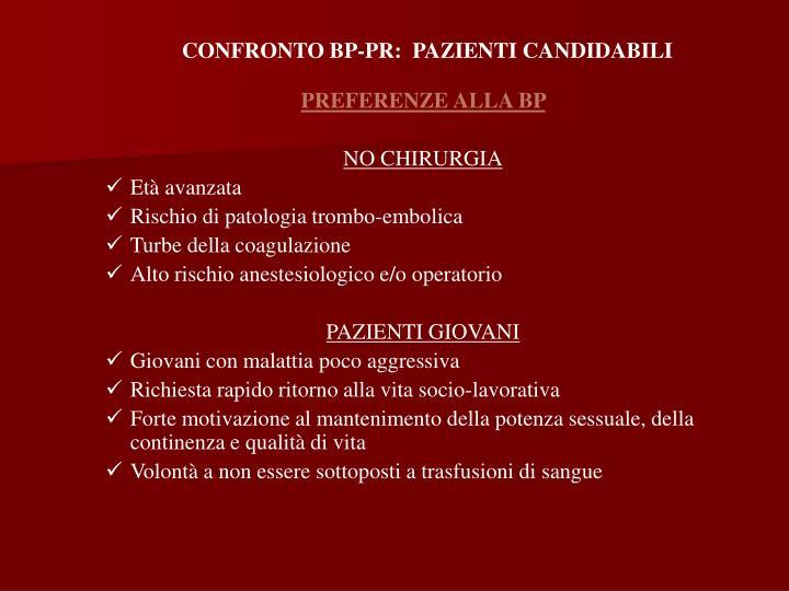 CONFRONTO BP-PR:  PAZIENTI CANDIDABILI