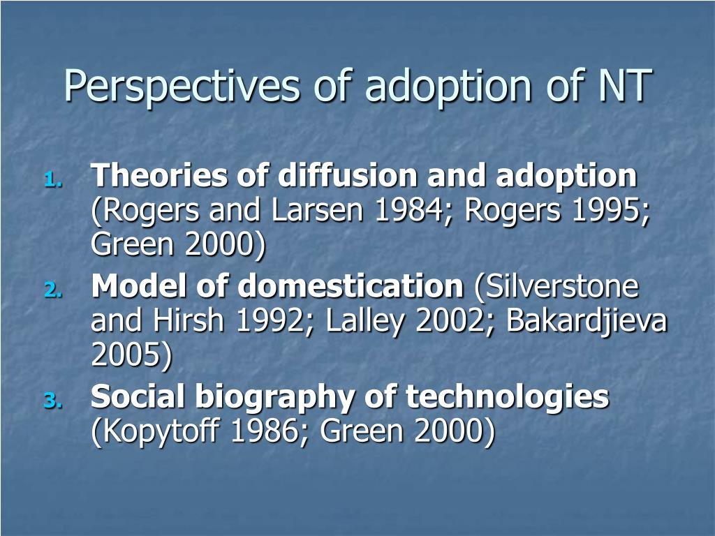 Perspectives of adoption of NT