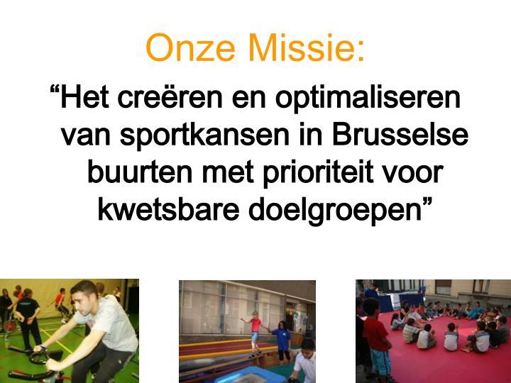 Onze Missie: