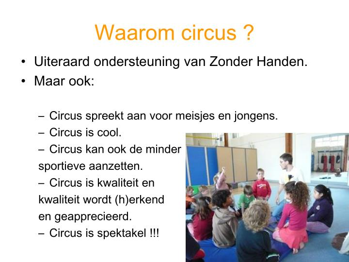 Waarom circus ?