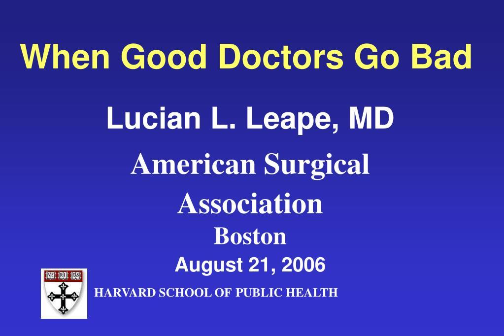 When Good Doctors Go Bad