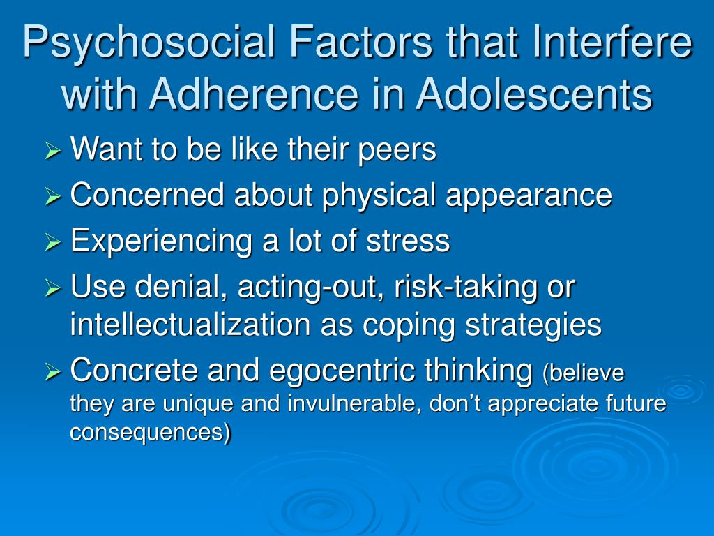 Psychosocial Factors that Interfere with Adherence in Adolescents