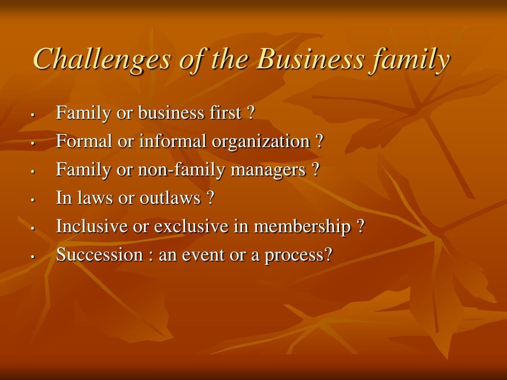 Challenges of the Business family