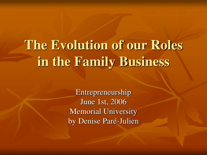 The evolution of our roles in the family business