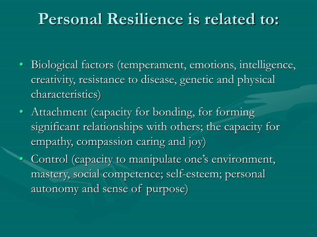 Personal Resilience is related to: