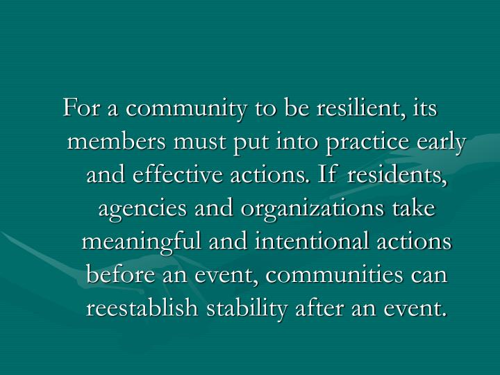 For a community to be resilient, its members must put into practice early and effective actions. If ...