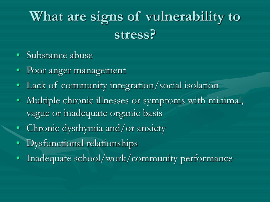 What are signs of vulnerability to stress?