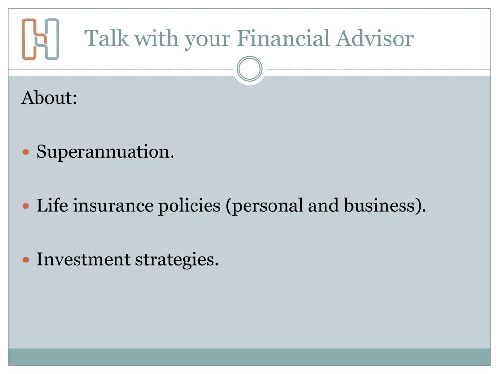 Talk with your Financial Advisor