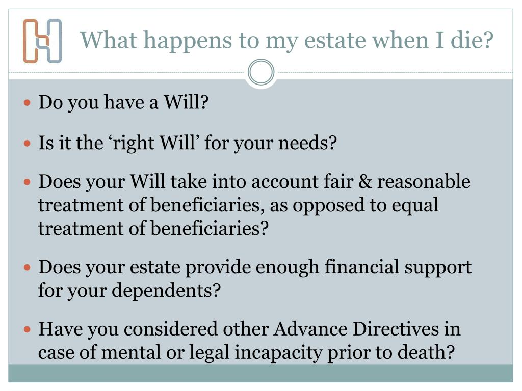 What happens to my estate when I die?