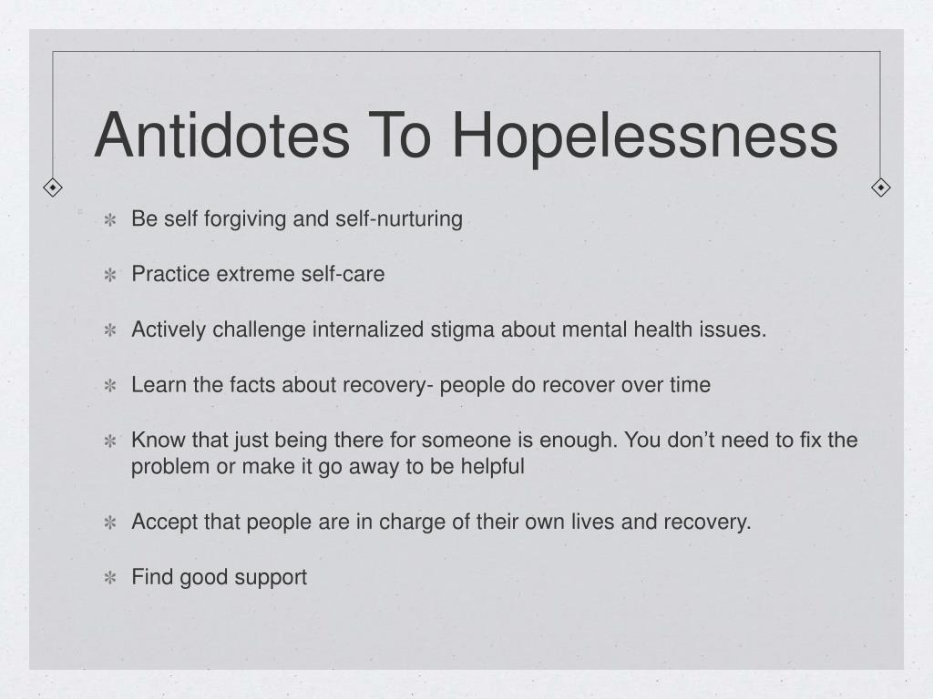 Antidotes To Hopelessness