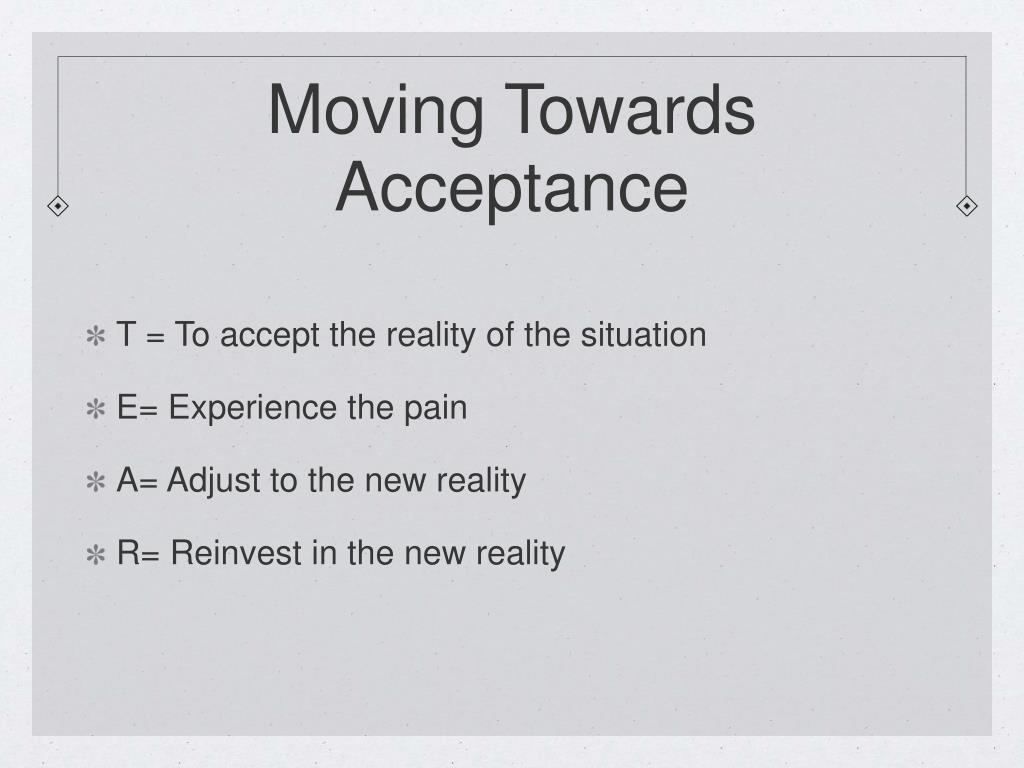 Moving Towards Acceptance