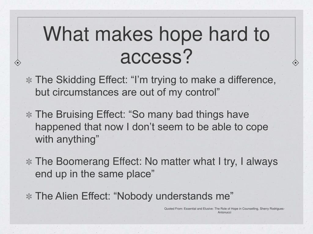 What makes hope hard to access?