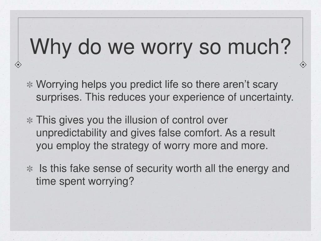 Why do we worry so much?