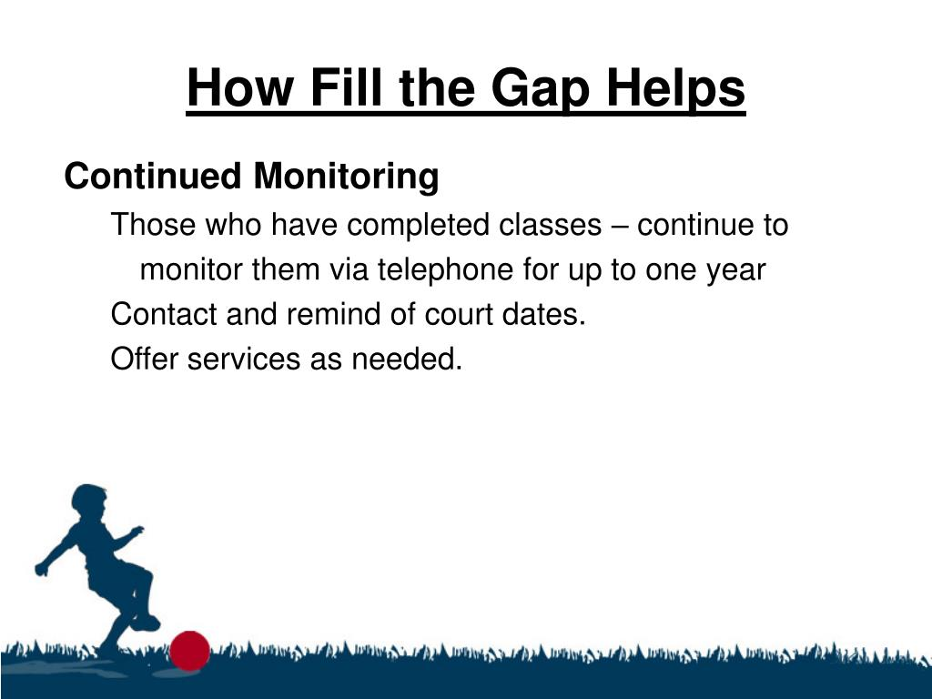 How Fill the Gap Helps