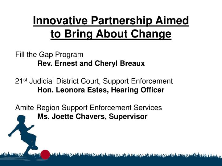 Innovative partnership aimed to bring about change