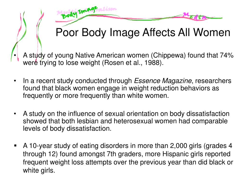 A study of young Native American women (Chippewa) found that 74% were trying to lose weight (Rosen et al., 1988).