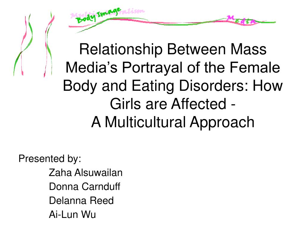 Relationship Between Mass Media's Portrayal of the Female Body and Eating Disorders: How Girls are Affected -