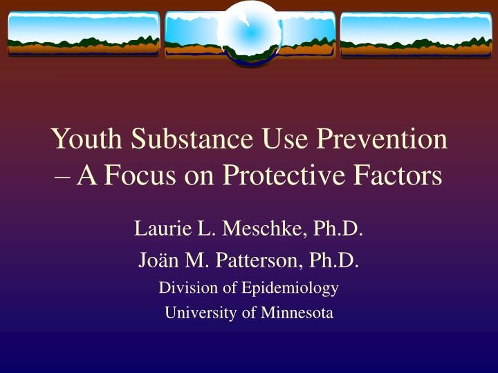 Youth substance use prevention a focus on protective factors l.jpg
