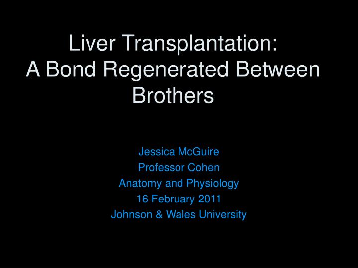 Liver transplantation a bond regenerated between brothers l.jpg