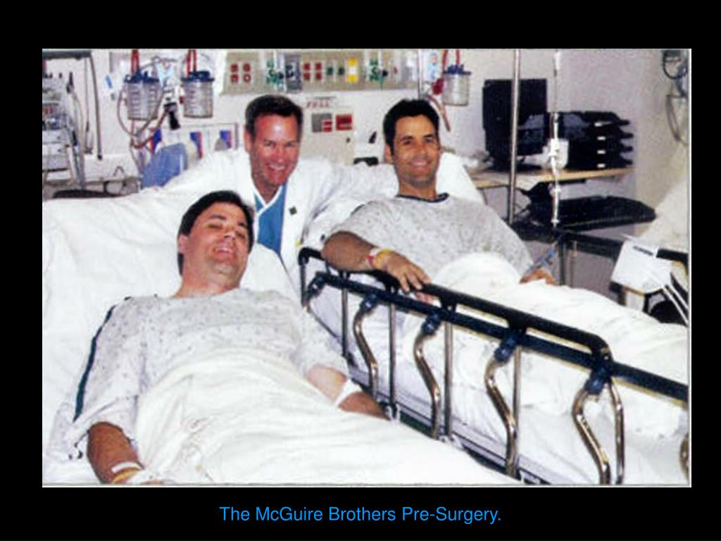 The McGuire Brothers Pre-Surgery.