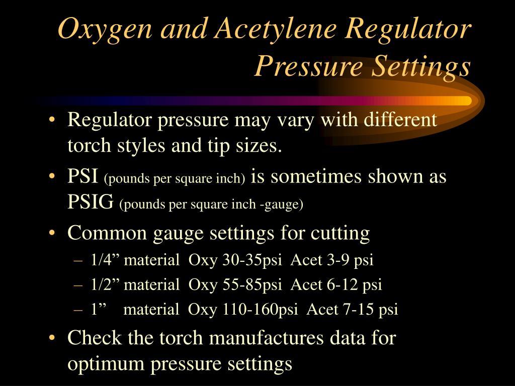 Oxygen and Acetylene Regulator Pressure Settings