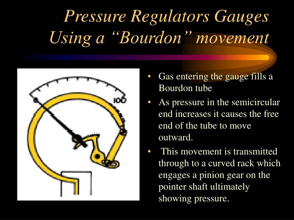 Gas entering the gauge fills a Bourdon tube