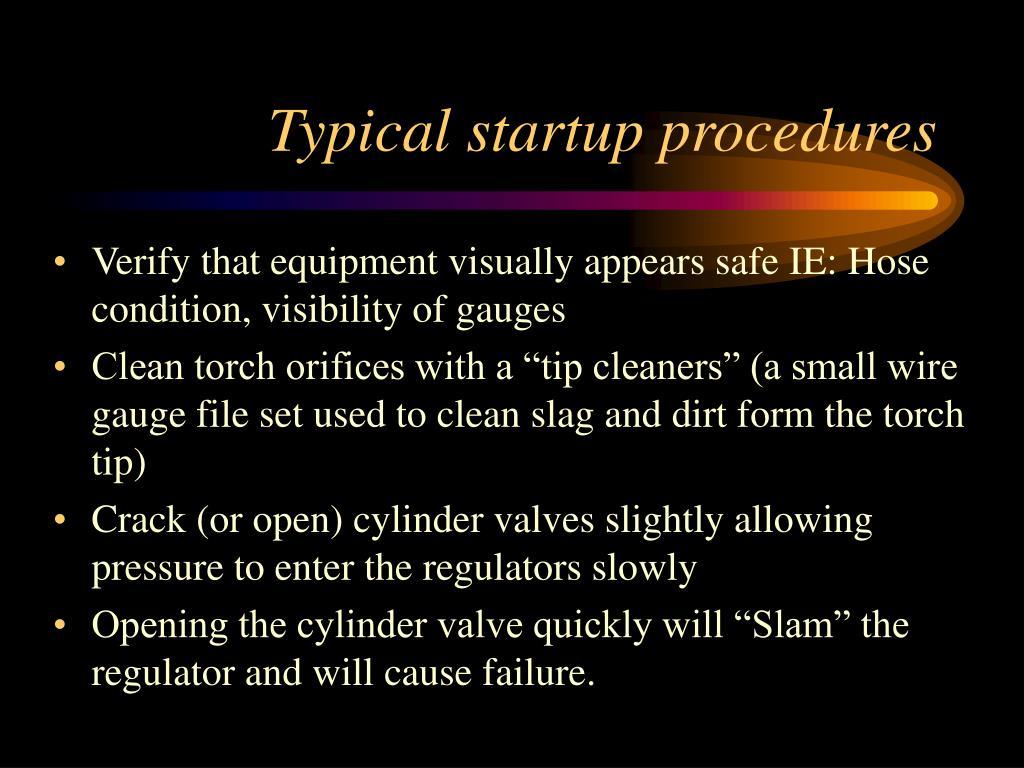 Typical startup procedures