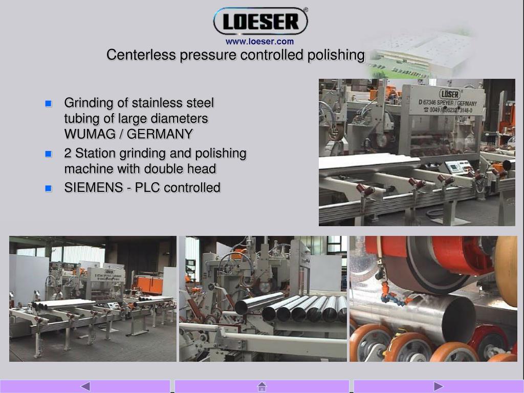 Centerless pressure controlled polishing