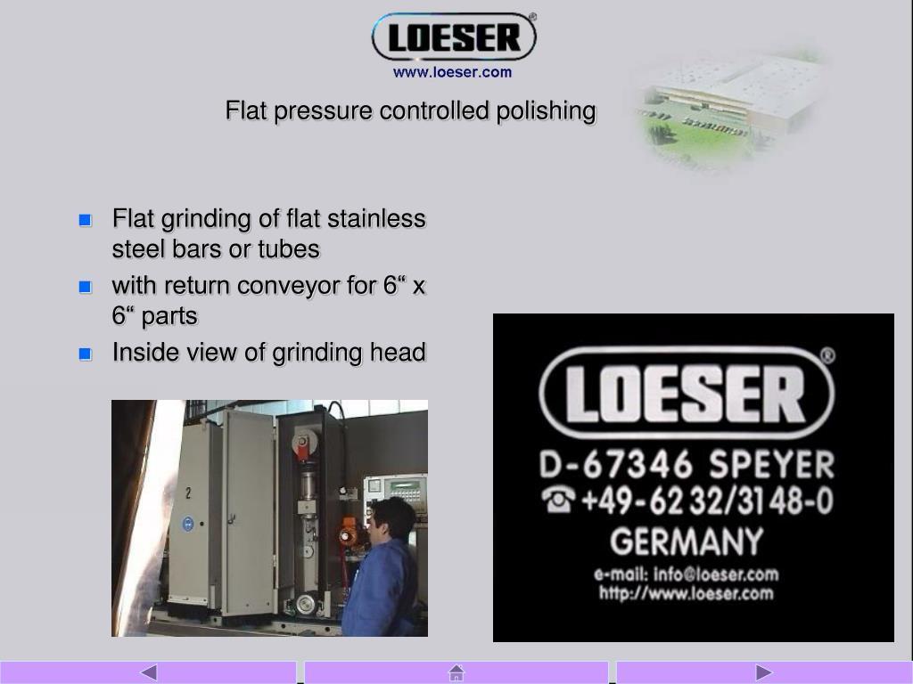 Flat pressure controlled polishing
