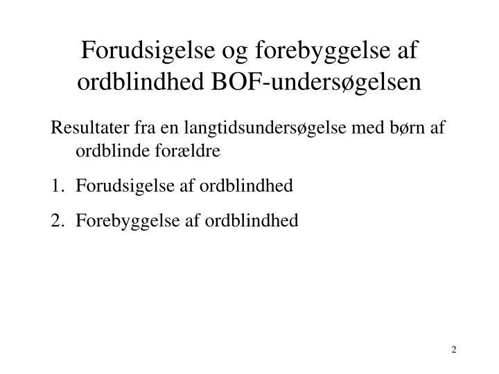 Forudsigelse og forebyggelse af ordblindhed BOF-undersøgelsen
