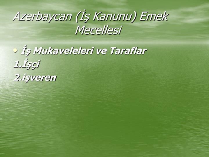 Azerbaycan (İş Kanunu) Emek