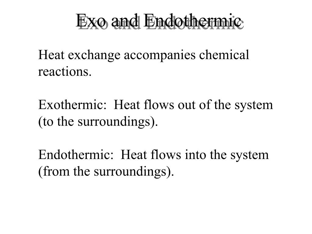 Exo and Endothermic