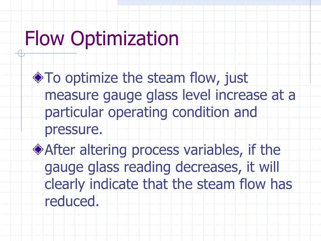 Flow Optimization