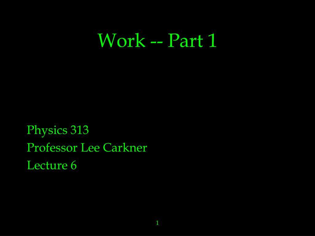 Work -- Part 1