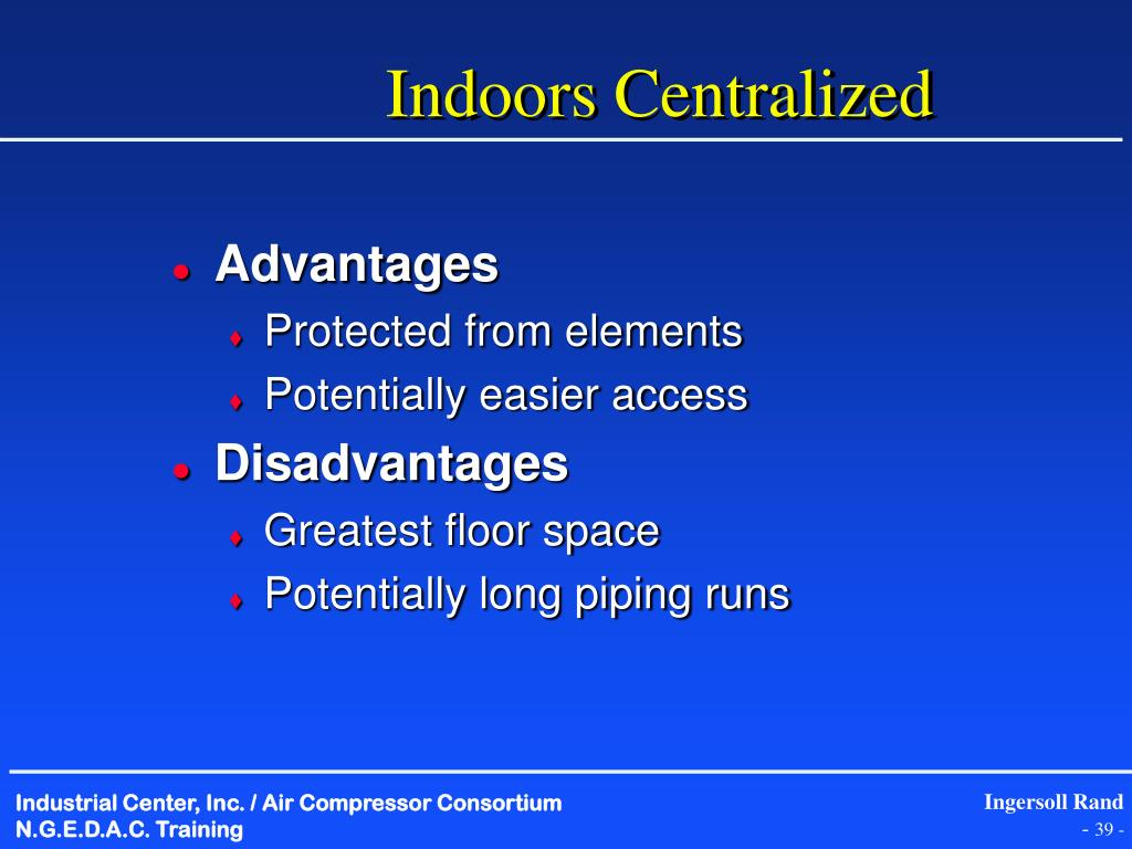 Indoors Centralized