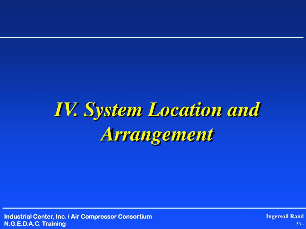 IV. System Location and Arrangement